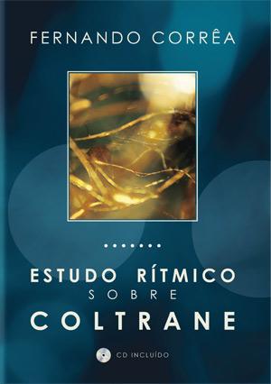 Estudo Rítmico Sobre Coltrane - Fernando Corrêa